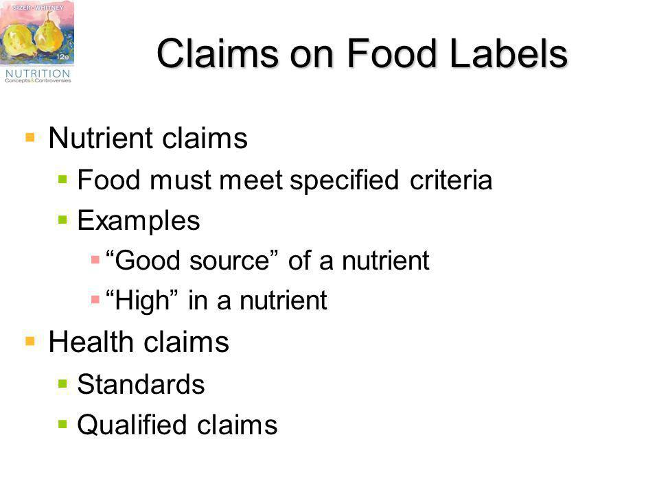 Claims on Food Labels Nutrient claims Health claims