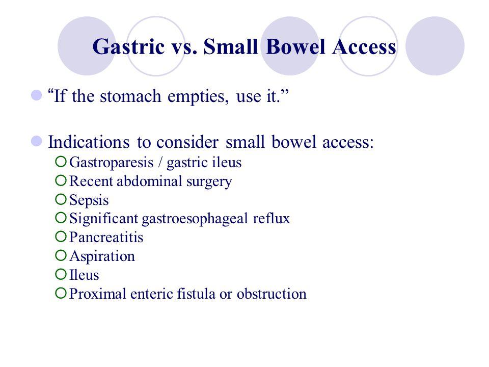 Gastric vs. Small Bowel Access