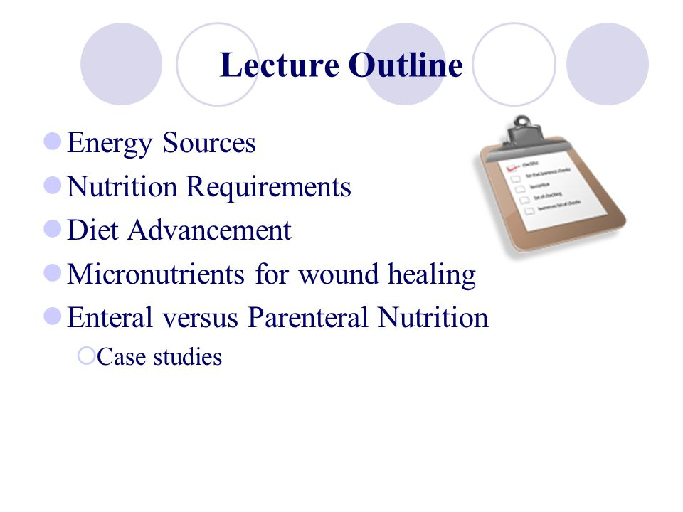 Lecture Outline Energy Sources Nutrition Requirements Diet Advancement