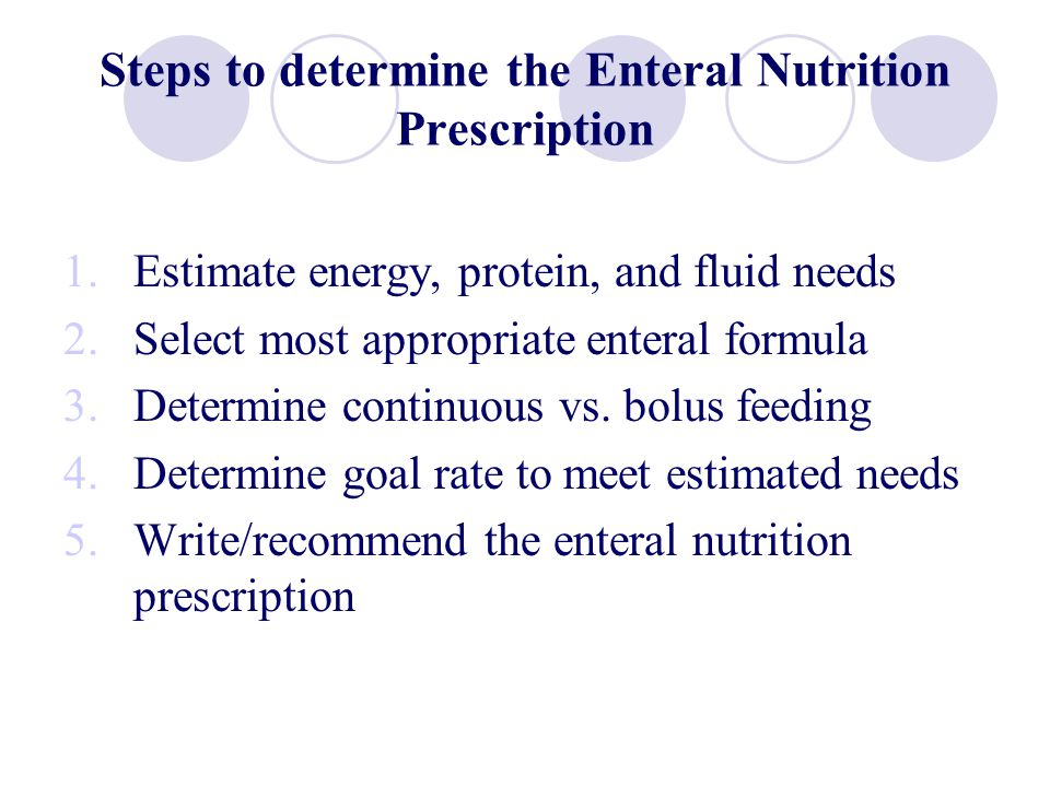 Steps to determine the Enteral Nutrition Prescription