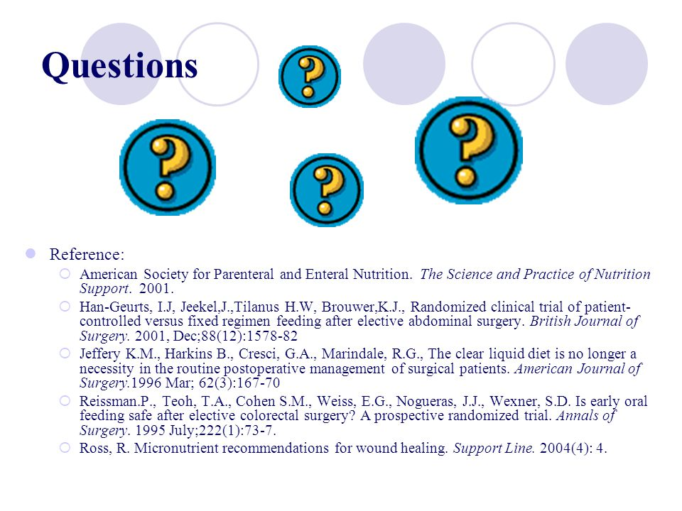 Questions Reference: American Society for Parenteral and Enteral Nutrition. The Science and Practice of Nutrition Support. 2001.