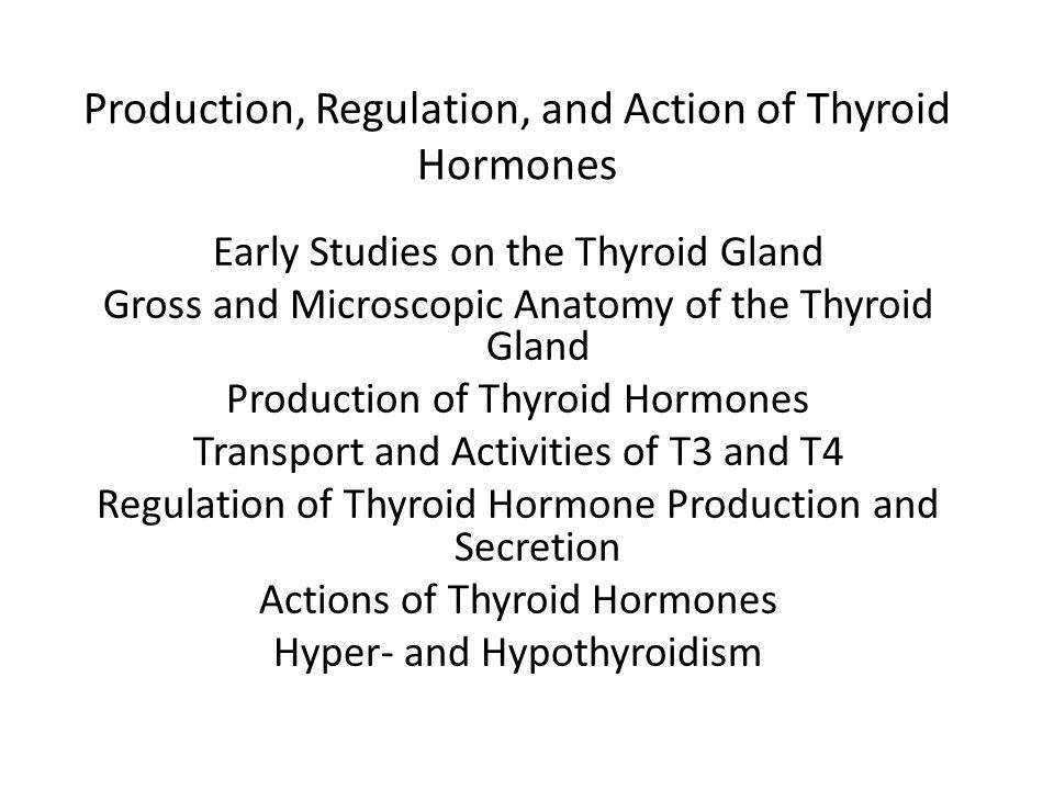 Production, Regulation, and Action of Thyroid Hormones
