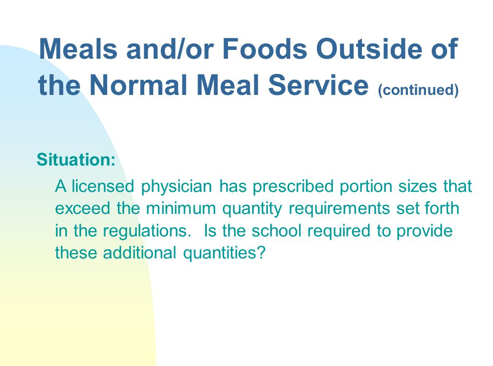 Meals and/or Foods Outside of the Normal Meal Service (continued)