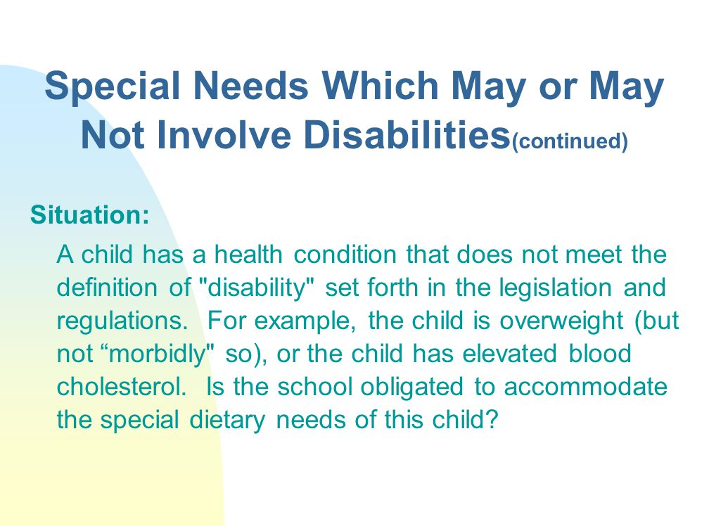 Special Needs Which May or May Not Involve Disabilities(continued)