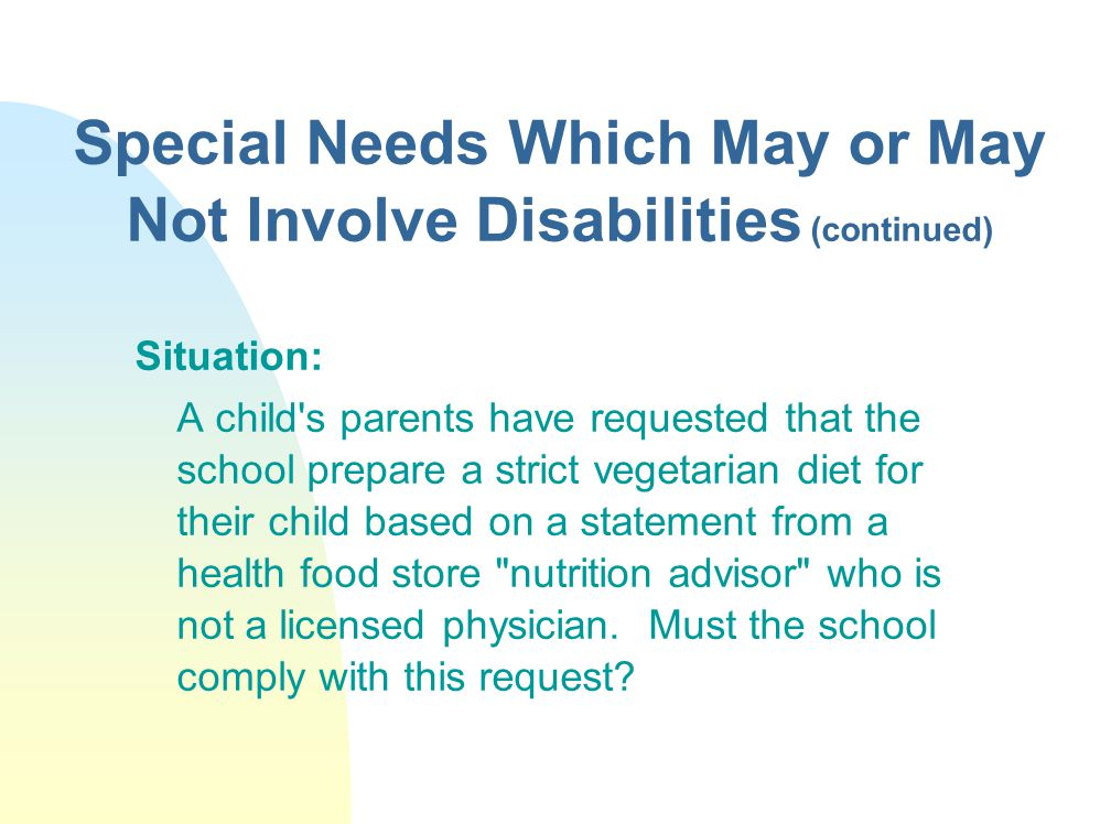 Special Needs Which May or May Not Involve Disabilities (continued)