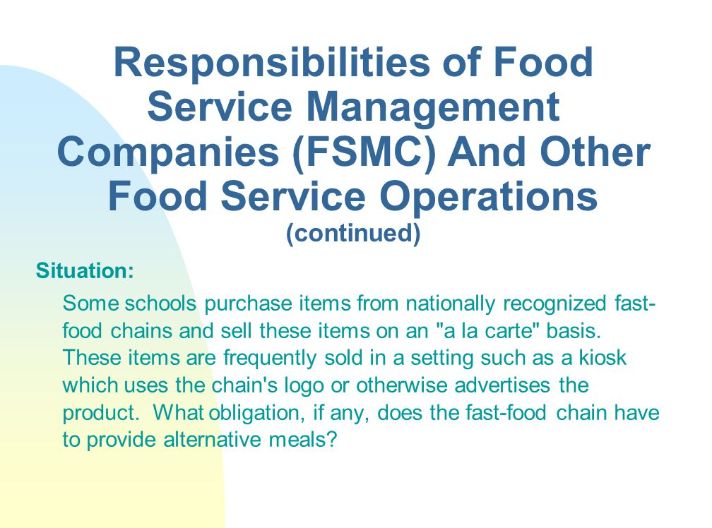 Responsibilities of Food Service Management Companies (FSMC) And Other Food Service Operations (continued)