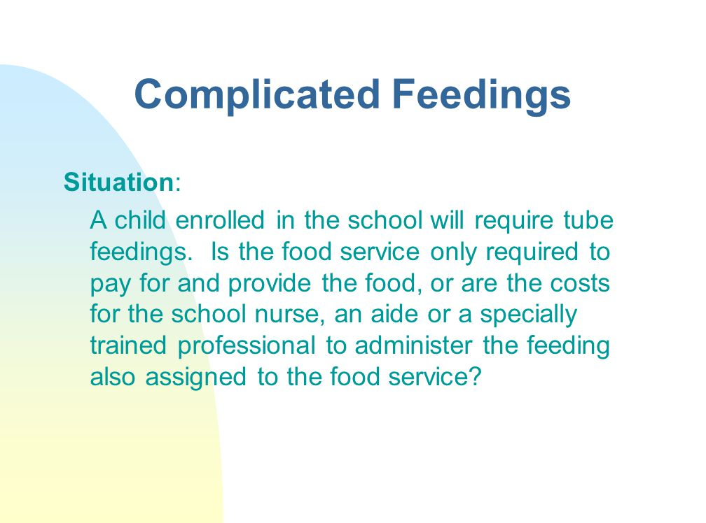 Complicated Feedings Situation: