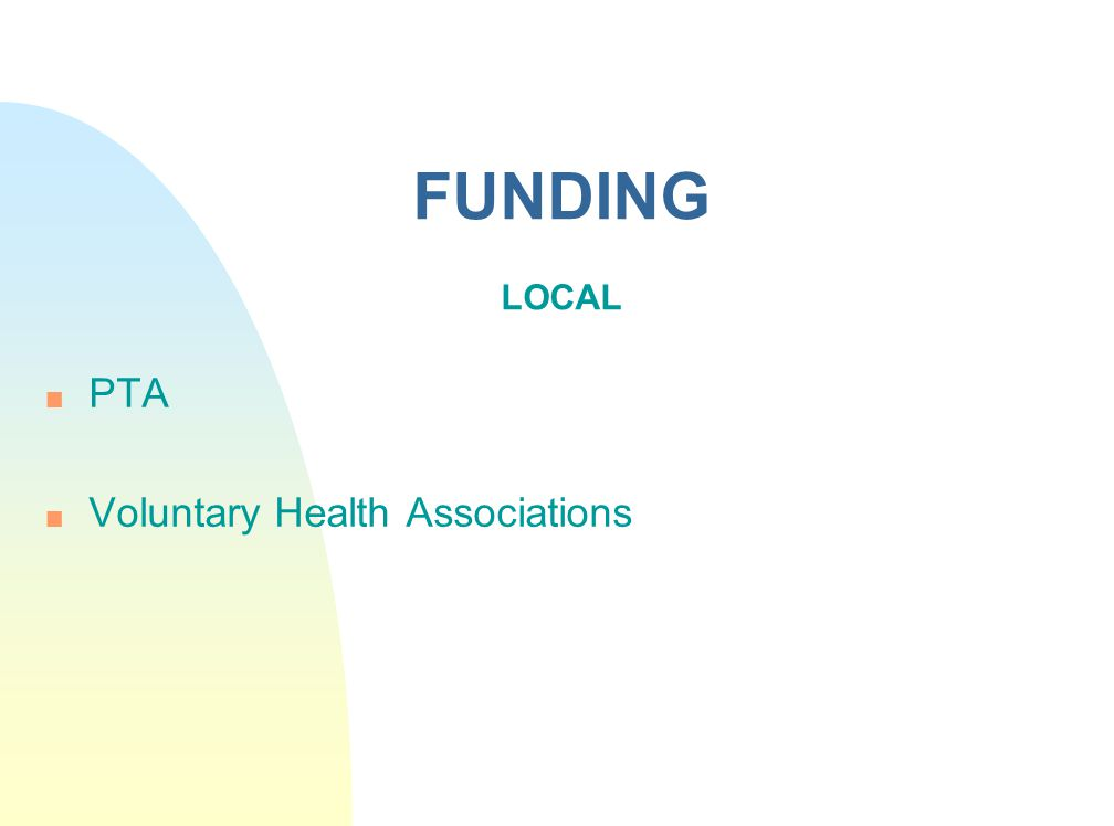 FUNDING LOCAL PTA Voluntary Health Associations