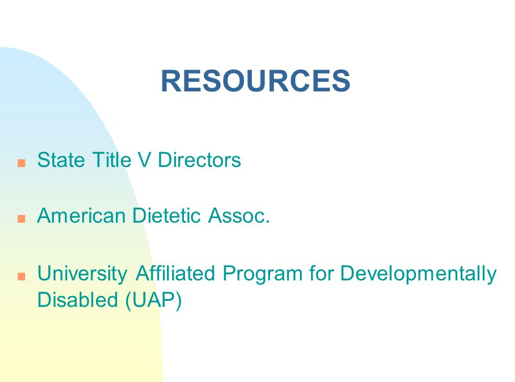 RESOURCES State Title V Directors American Dietetic Assoc.