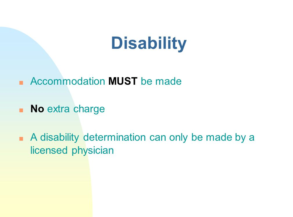 Disability Accommodation MUST be made No extra charge