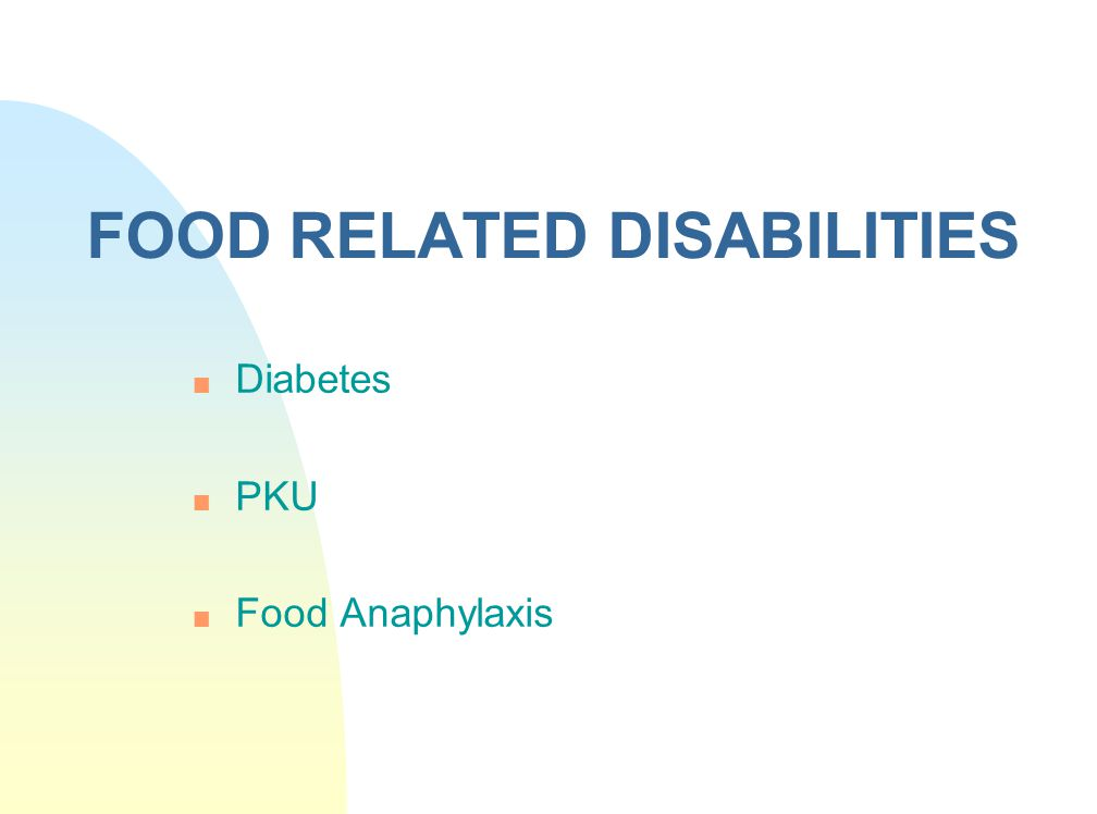 FOOD RELATED DISABILITIES
