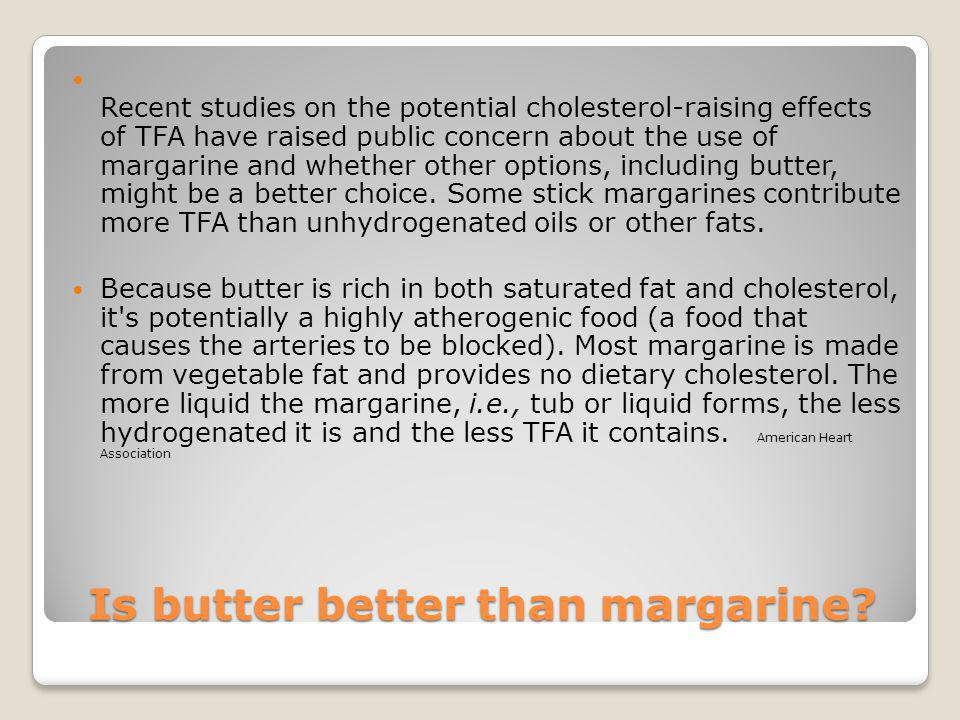 Is butter better than margarine