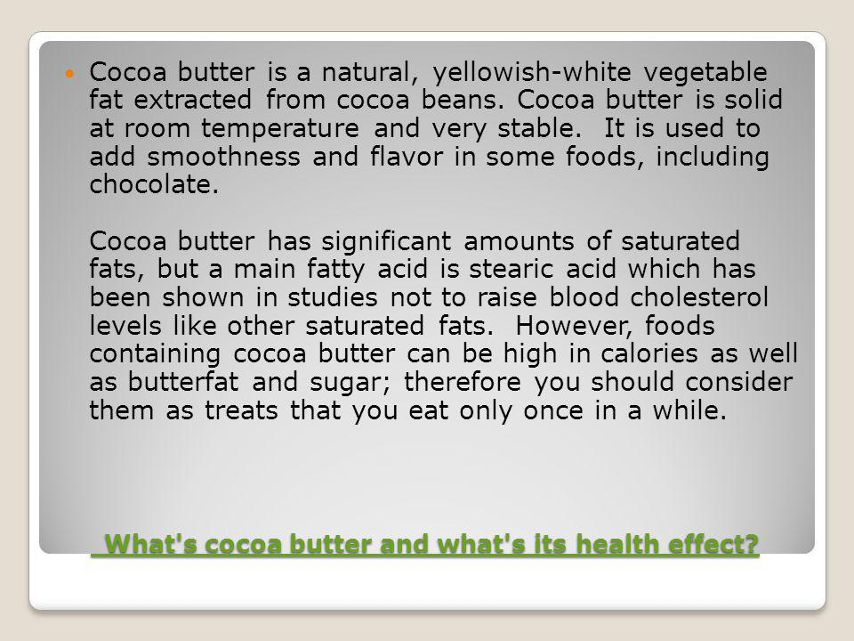 What s cocoa butter and what s its health effect