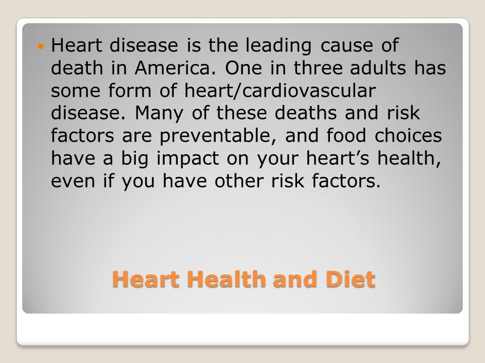 Heart disease is the leading cause of death in America