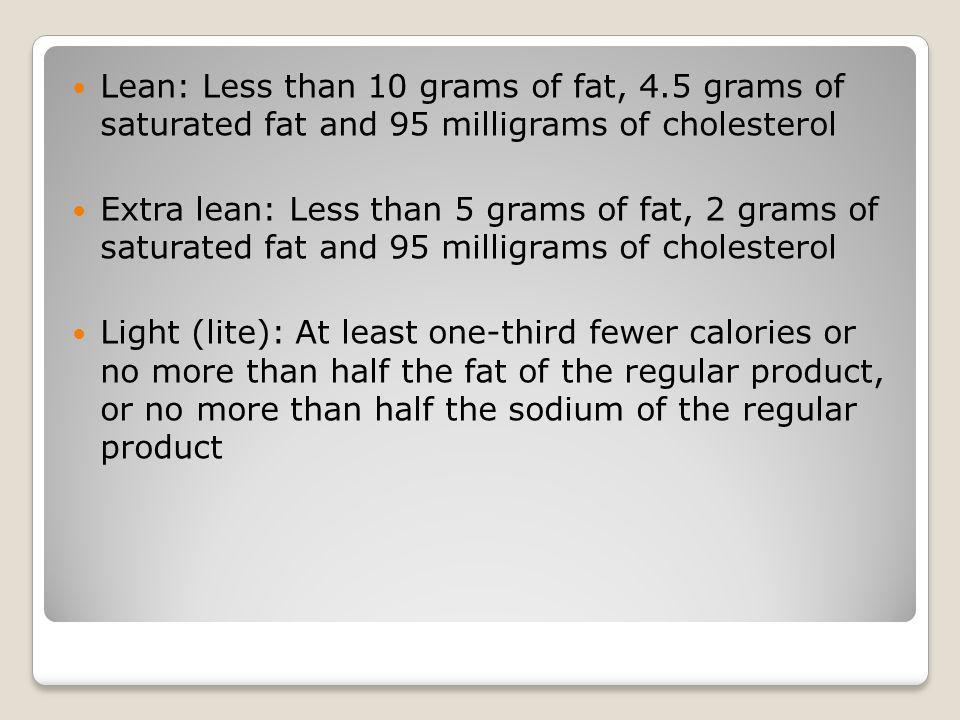 Lean: Less than 10 grams of fat, 4