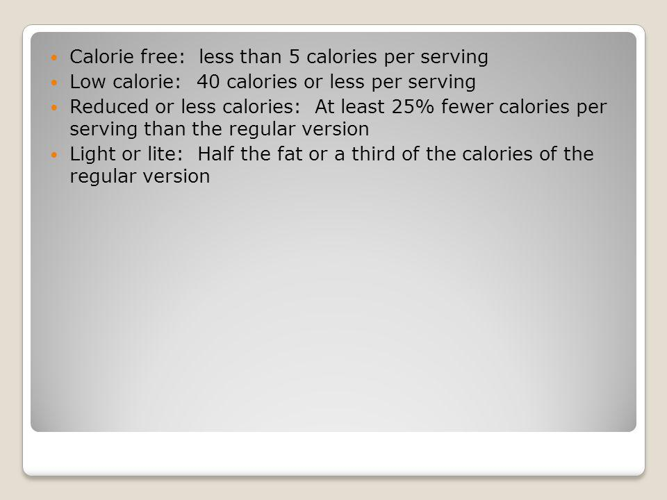 Calorie free: less than 5 calories per serving
