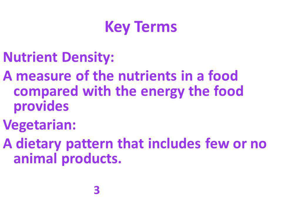 Key Terms Nutrient Density: