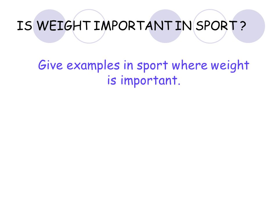 IS WEIGHT IMPORTANT IN SPORT