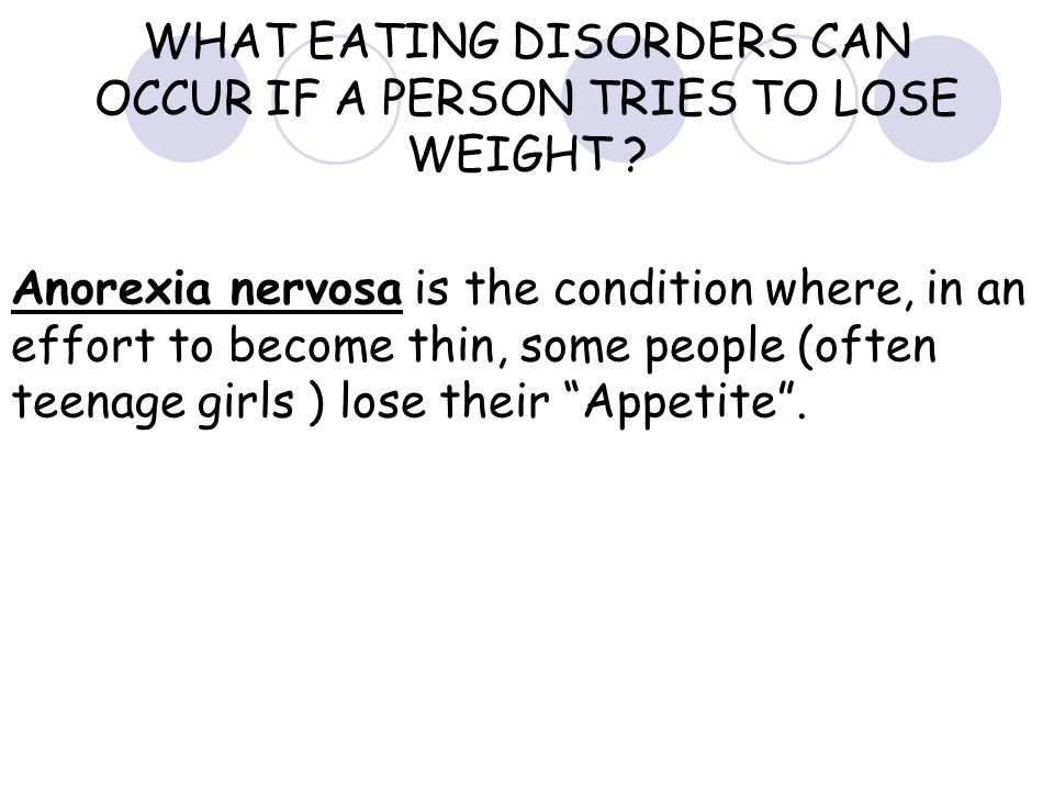 WHAT EATING DISORDERS CAN OCCUR IF A PERSON TRIES TO LOSE WEIGHT