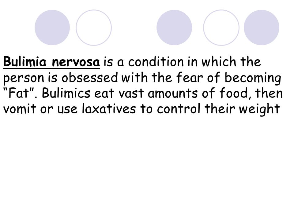 Bulimia nervosa is a condition in which the person is obsessed with the fear of becoming Fat .