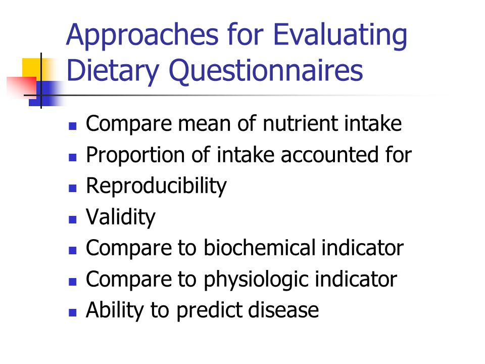 Approaches for Evaluating Dietary Questionnaires