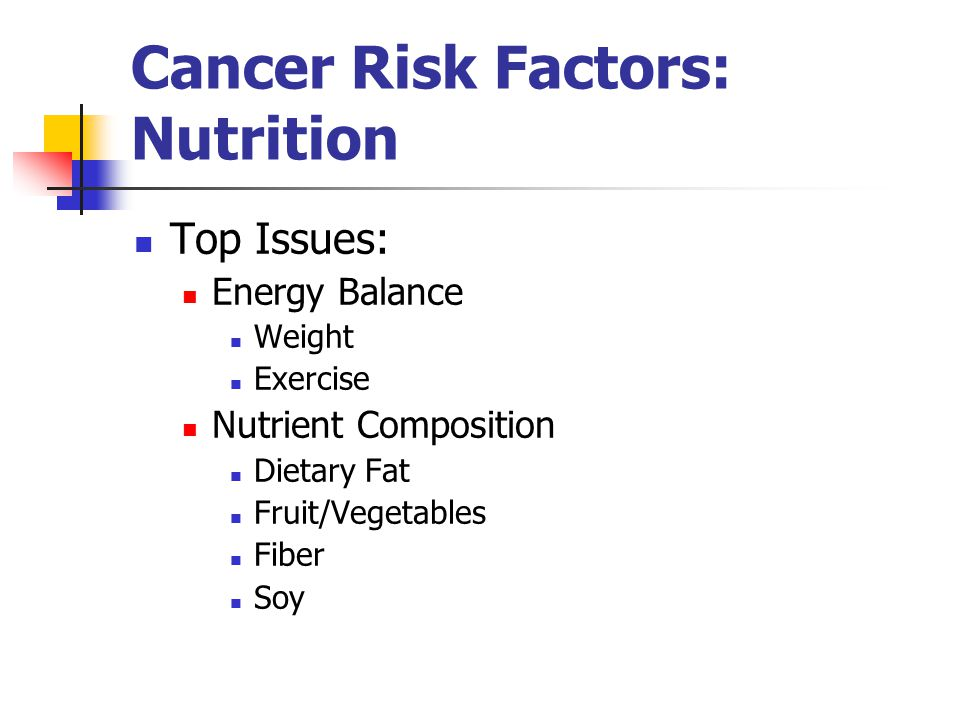 Cancer Risk Factors: Nutrition