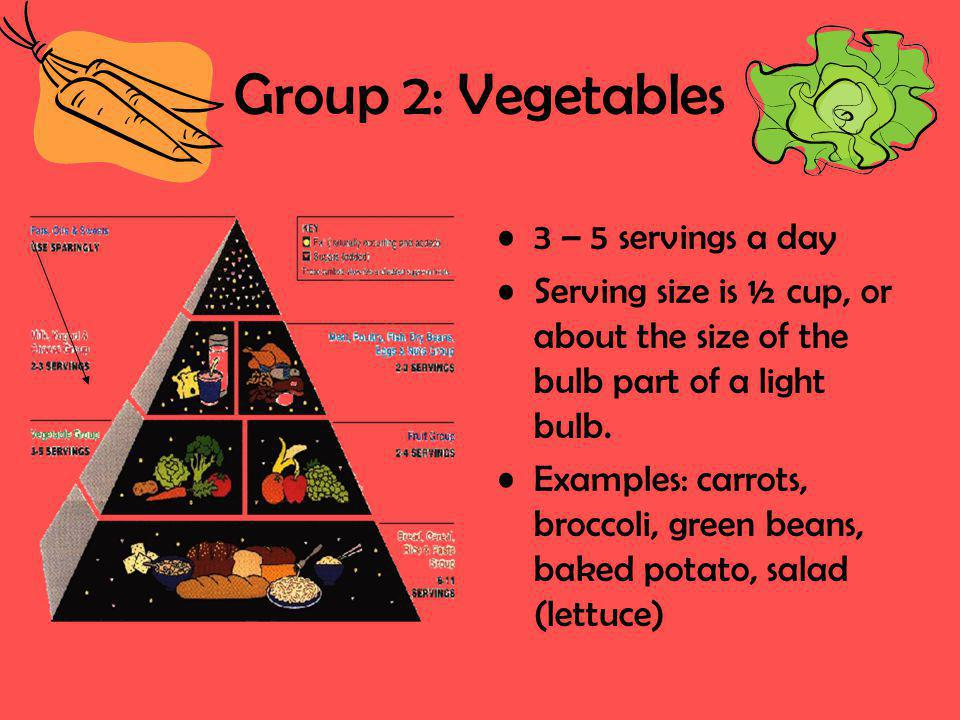 Group 2: Vegetables 3 – 5 servings a day