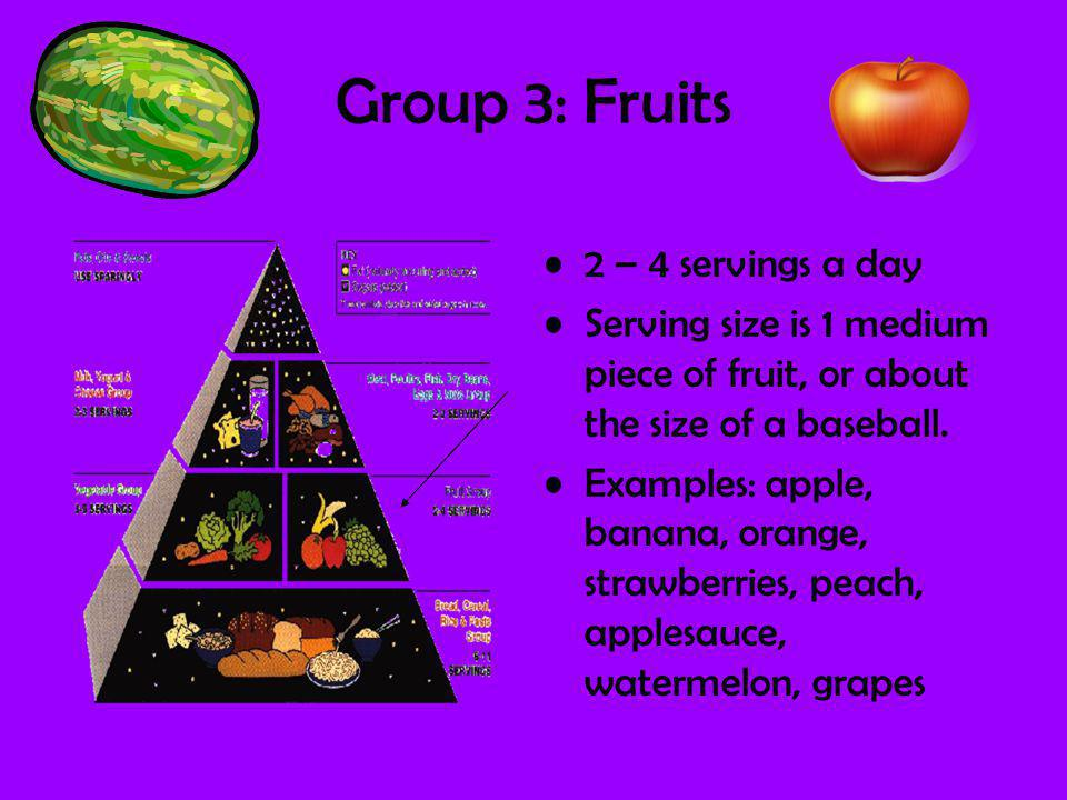 Group 3: Fruits 2 – 4 servings a day