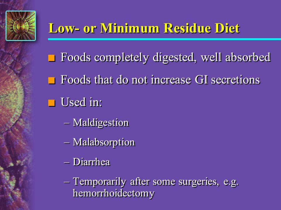 Low- or Minimum Residue Diet