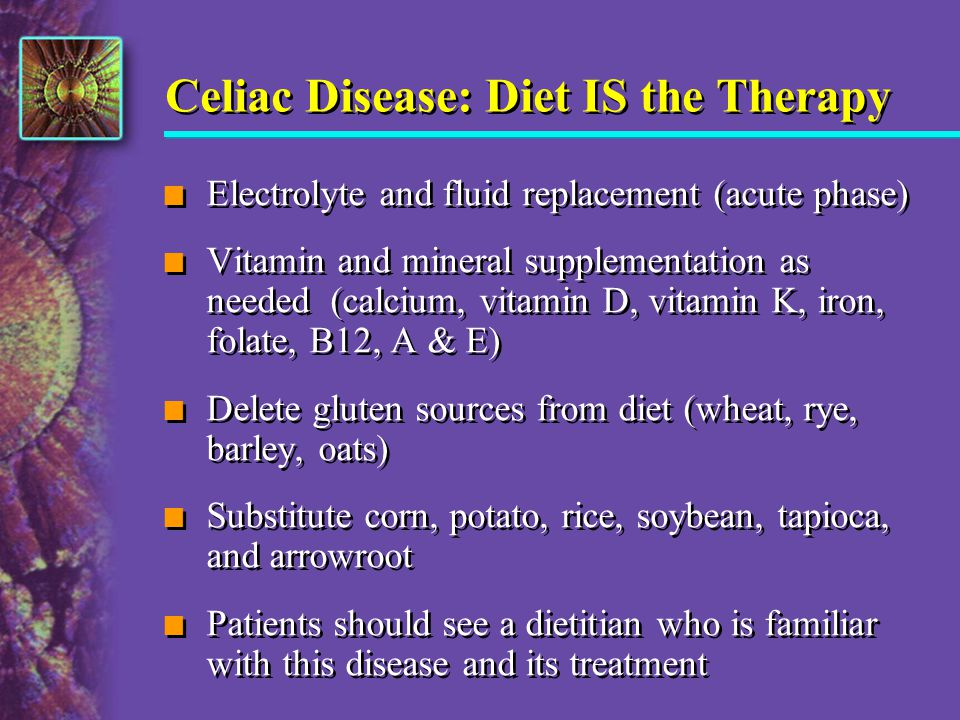 Celiac Disease: Diet IS the Therapy