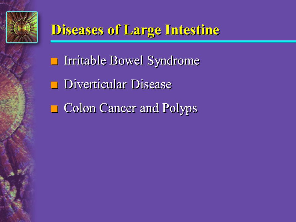 Diseases of Large Intestine