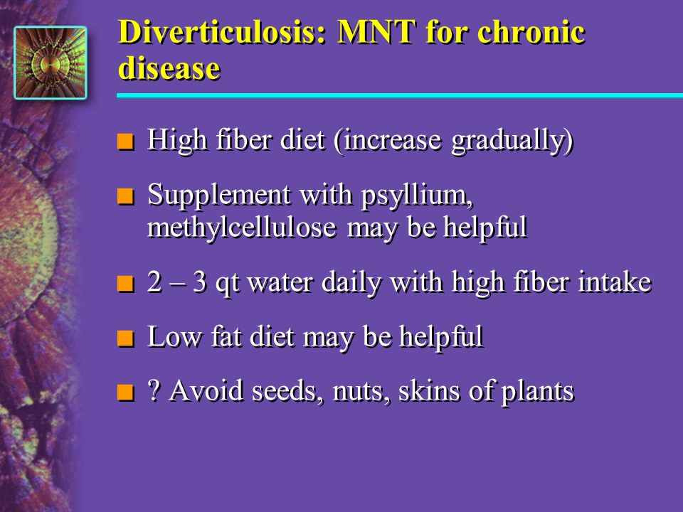 Diverticulosis: MNT for chronic disease