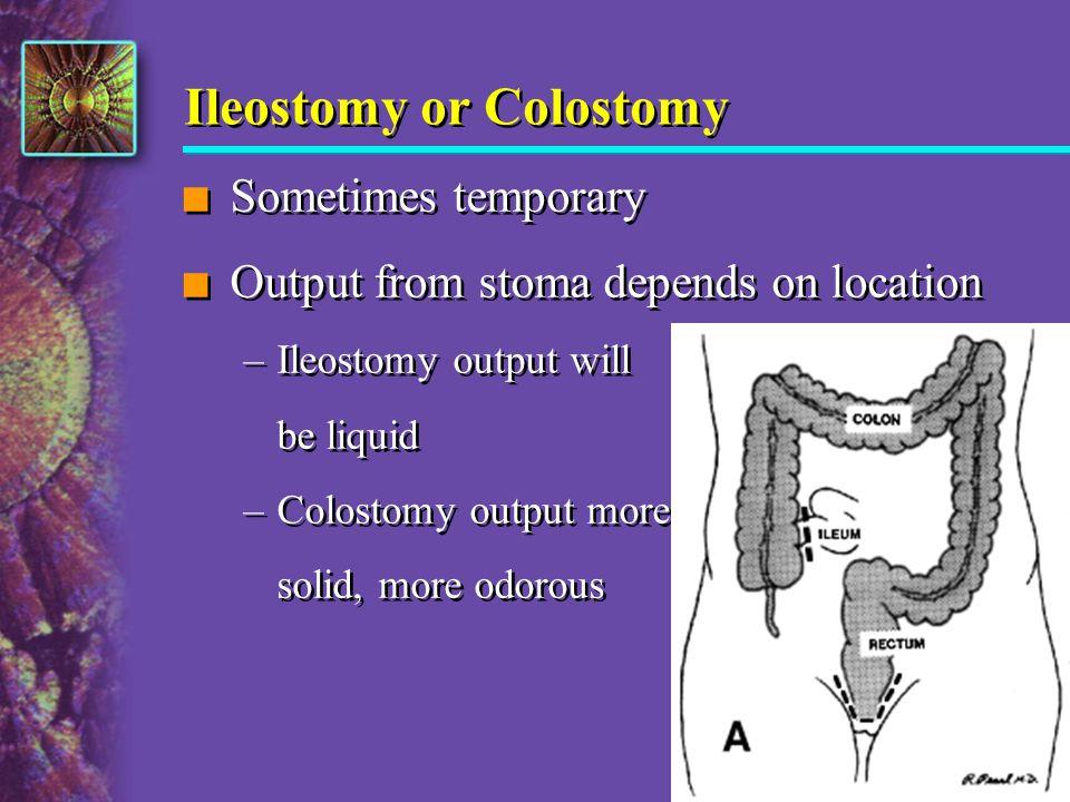 Ileostomy or Colostomy