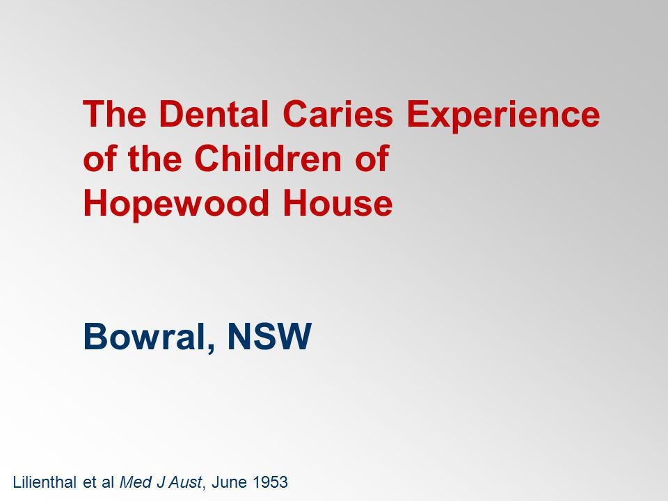 The Dental Caries Experience of the Children of Hopewood House