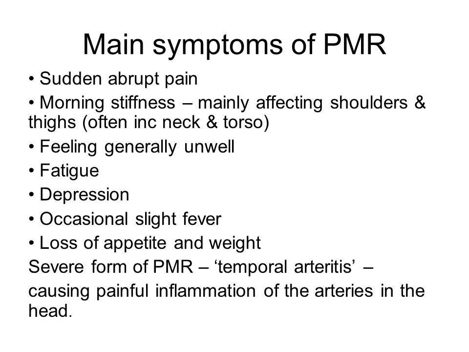 Main symptoms of PMR Sudden abrupt pain