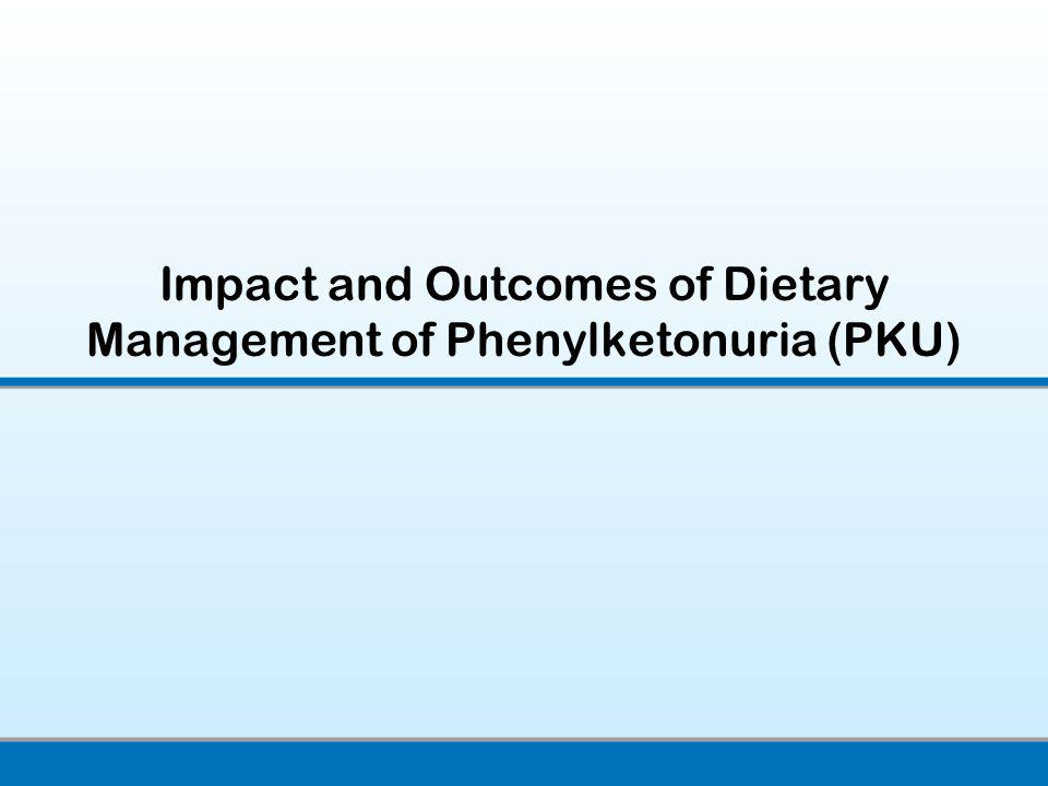 Impact and Outcomes of Dietary Management of Phenylketonuria (PKU)