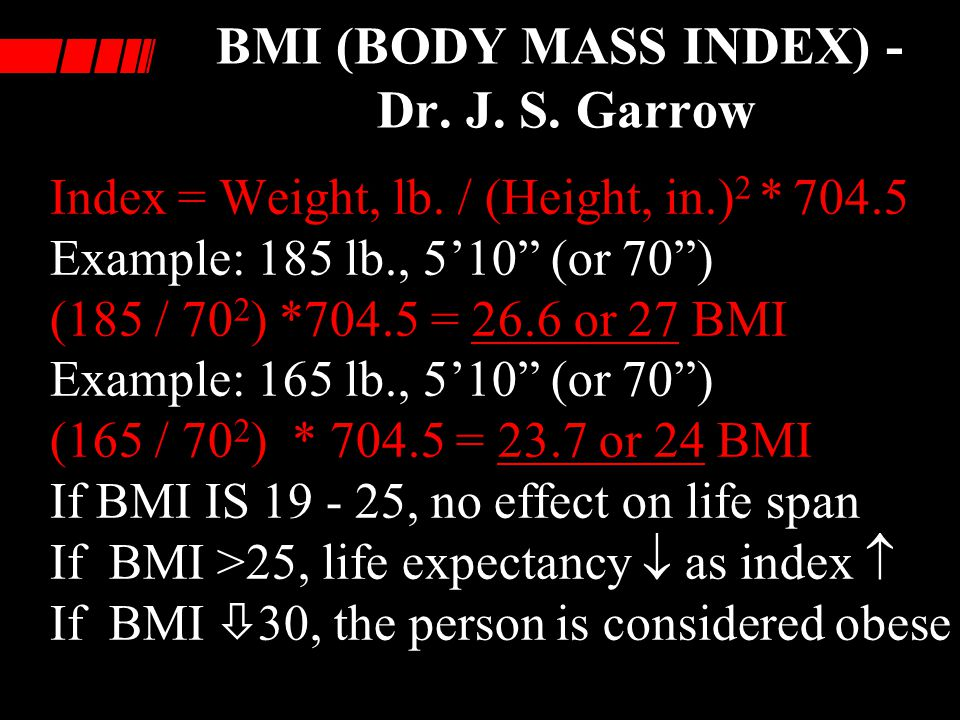 BMI (BODY MASS INDEX) - Dr. J. S. Garrow