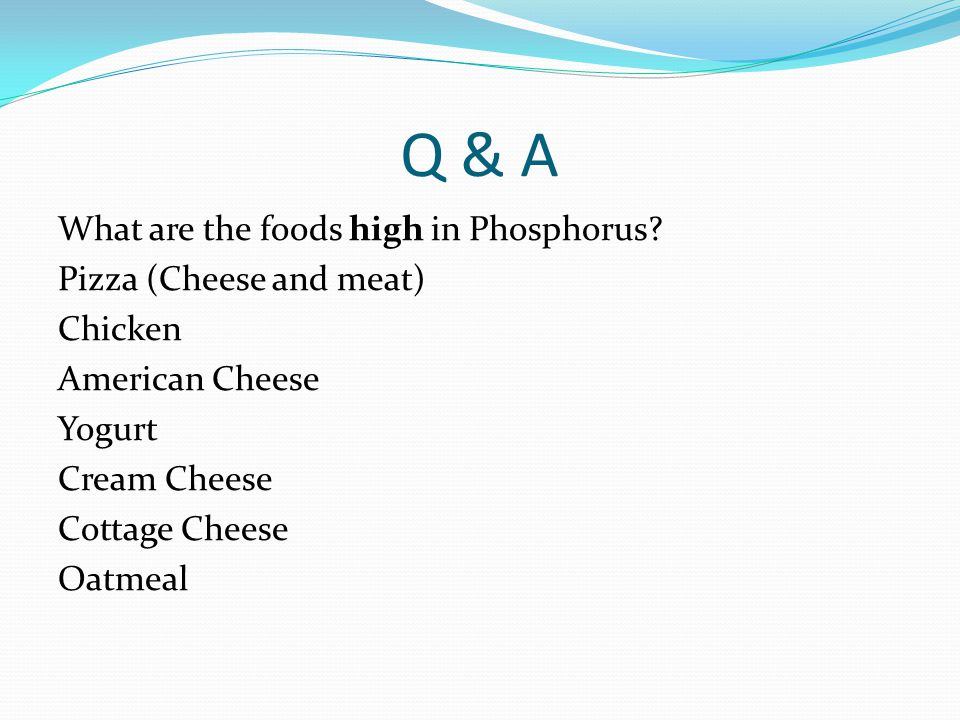 Q & A What are the foods high in Phosphorus.
