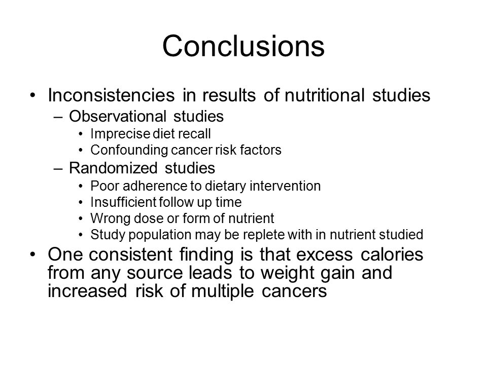 Conclusions Inconsistencies in results of nutritional studies