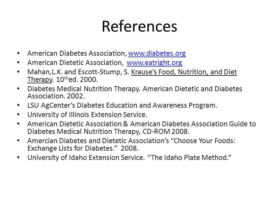 References American Diabetes Association, www.diabetes.org