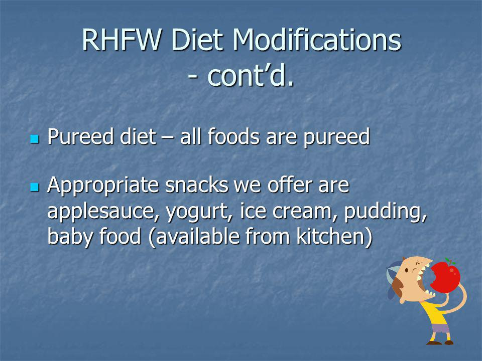 RHFW Diet Modifications - cont'd.