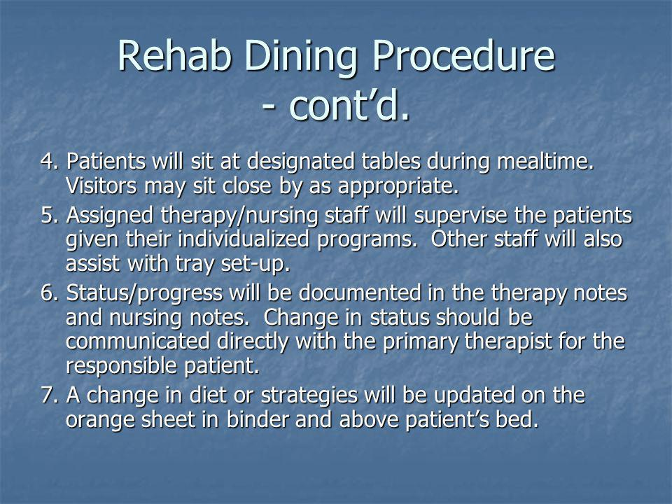 Rehab Dining Procedure - cont'd.