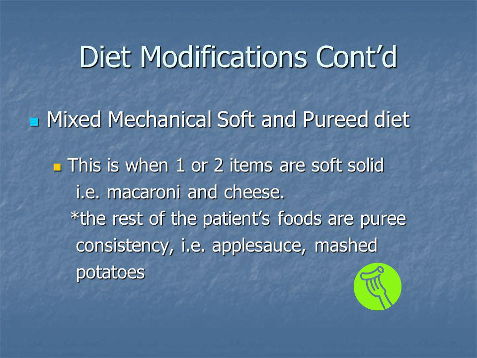 Diet Modifications Cont'd