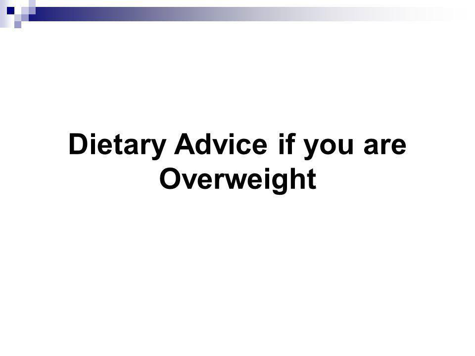 Dietary Advice if you are Overweight
