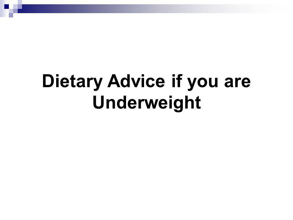 Dietary Advice if you are Underweight