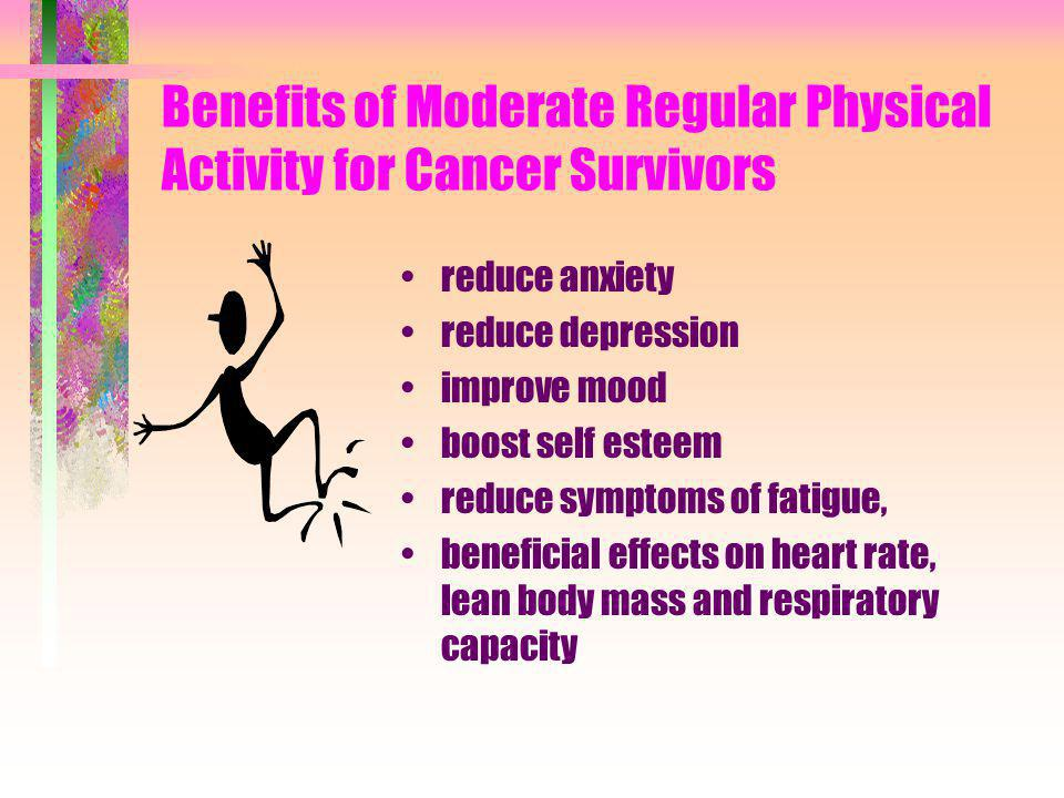 Benefits of Moderate Regular Physical Activity for Cancer Survivors