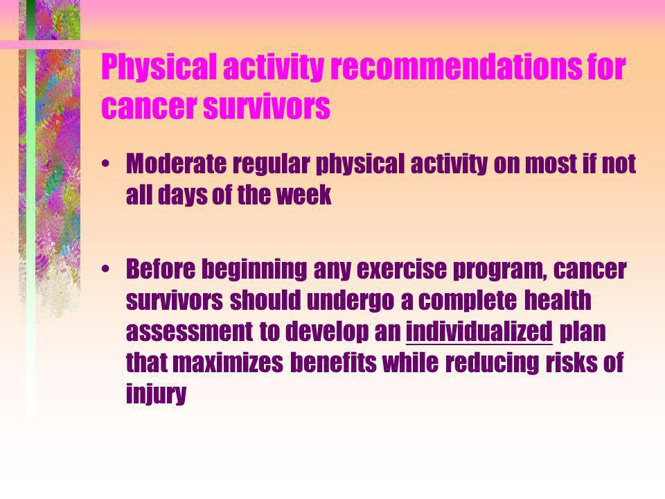Physical activity recommendations for cancer survivors