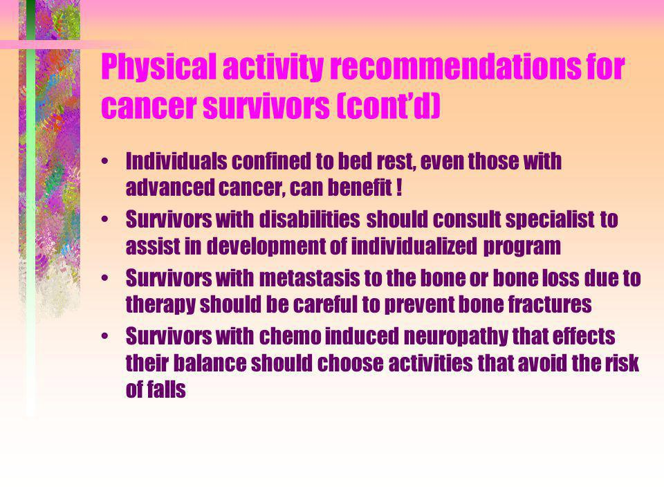 Physical activity recommendations for cancer survivors (cont'd)