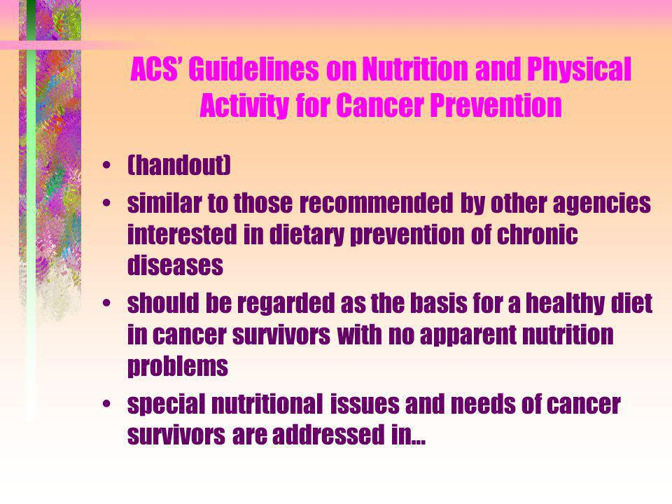 ACS' Guidelines on Nutrition and Physical Activity for Cancer Prevention