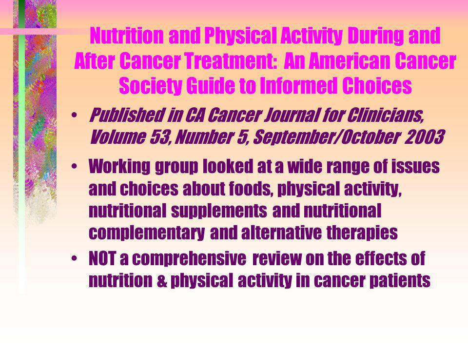 Nutrition and Physical Activity During and After Cancer Treatment: An American Cancer Society Guide to Informed Choices